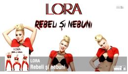 "Read more: Lora lanseaza un nou single, ""Rebeli si nebuni"""