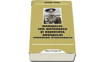 f_350_200_16777215_00_images__2017_04aprilie_Mmaresalul-ion-antonescu-si-resedinta-argesului-consemnari-istoriografice-petre-popa.jpg