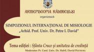 """Arhiepiscopia Râmnicului organizează Simpozionul Internațional de Misiologie """"Arhid. Prof. Univ. Dr. Petre I.David"""""""