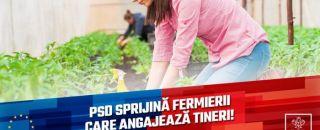 Guvernul PSD sprijină fermierii care angajează tineri!